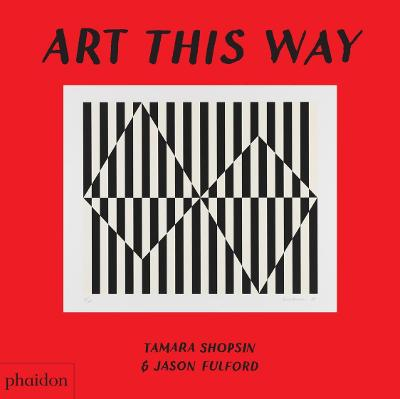 Art This Way by Tamara Shopsin Jason Fulford