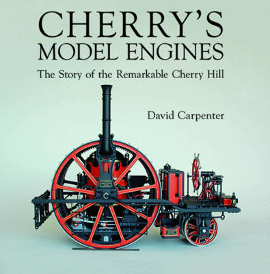 Cherry's Model Engines by David Carpenter