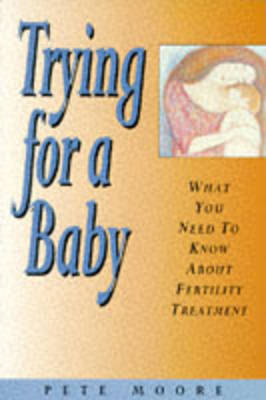 Trying for a Baby by Pete Moore