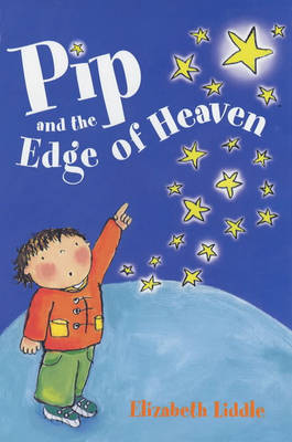 Pip and the Edge of Heaven by Elizabeth Liddle
