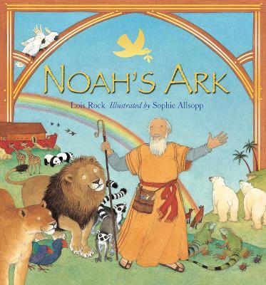 Noah's Ark by Lois Rock