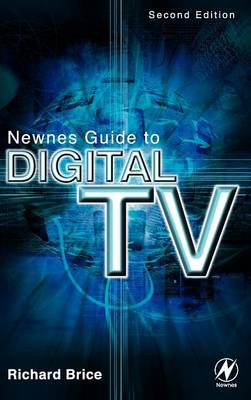 Newnes Guide to Digital TV by Richard Brice