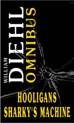 Hooligans: AND Sharky's Machine by William Diehl