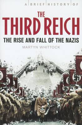 Brief History of the Third Reich by Martyn J. Whittock