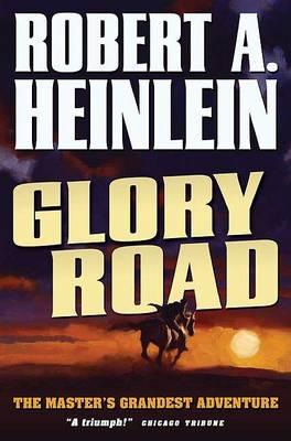 Glory Road by Robert a Heinlein