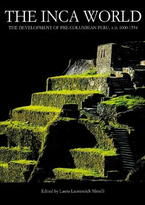 The Inca World by Laura L. Minelli