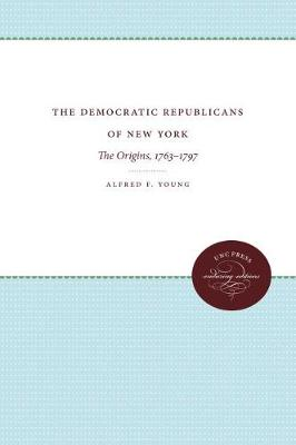 Democratic Republicans of New York by Alfred F. Young