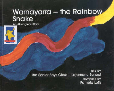 Warnayarra: Rainbow Snake by Pamela Lofts