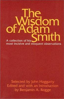 Wisdom of Adam Smith by Benjamin A. Rogge