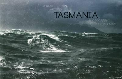 Voyage Around Tasmania by Peter Hendrie