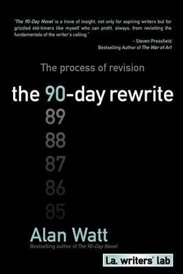 The 90-Day Rewrite by Alan Watt