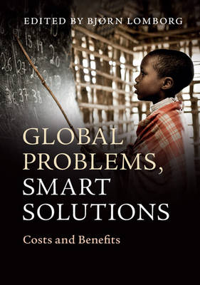 Global Problems, Smart Solutions by Bjorn Lomborg
