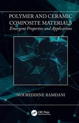 Polymer and Ceramic Composite Materials: Emergent Properties and Applications book