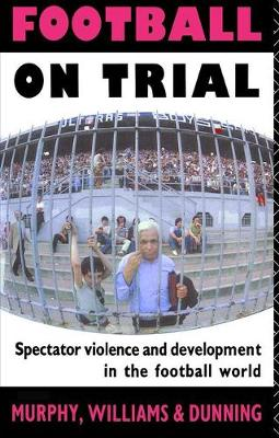 Football on Trial by Eric Dunning