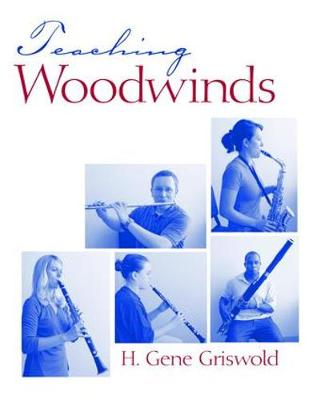 Teaching Woodwinds by Harold Griswold