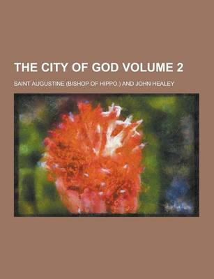 City of God Volume 2 by Saint Augustine