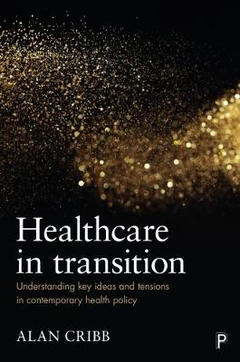 Healthcare in transition by Alan Cribb