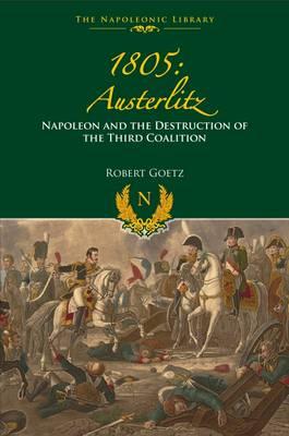 1805 Austerlitz by Robert Goetz