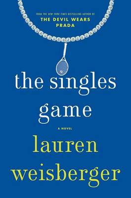 The Singles Game by Lauren Weisberger