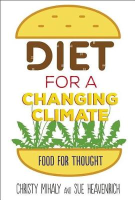 Diet for a Changing Climate by Christy Mihaly