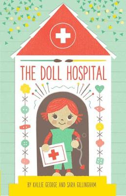 The Doll Hospital by Kallie George