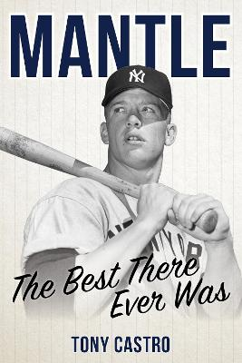 Mantle: The Best There Ever Was book