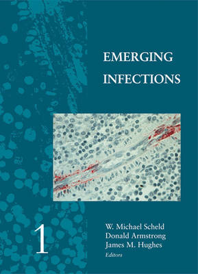 Emerging Infections 1 by W. Michael Scheld