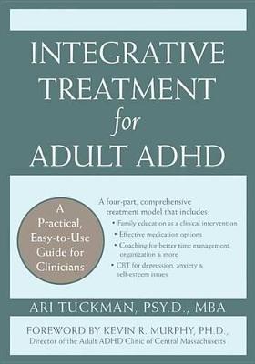 Integrative Treatment for Adult ADHD by Ari Tuckman