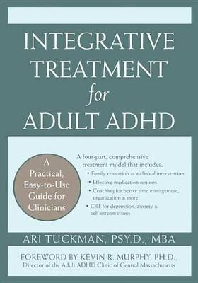 Integrative Treatment for Adult ADHD by Ari Tuckman