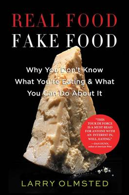 Real Food / Fake Food by Larry Olmsted
