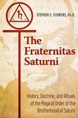 The Fraternitas Saturni by Stephen E. Flowers