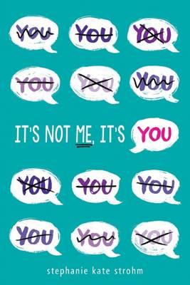 It's Not Me, it's You by Skye Melki-Wegner