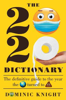 2020 Dictionary: The definitive guide to the year the world turned to sh*t book