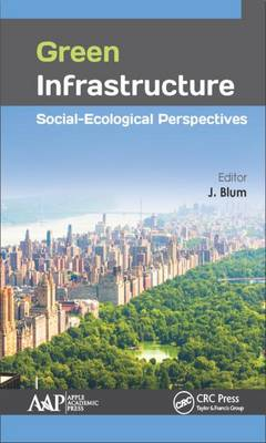 Green Infrastructure: Social-Ecological Perspectives by J. Blum