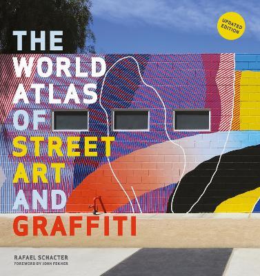 World Atlas of Street Art and Graffiti book