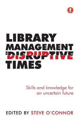 Library Management in Disruptive Times by Steve O'Connor