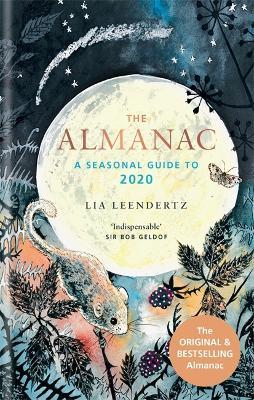 The Almanac: A Seasonal Guide to 2020 by Lia Leendertz