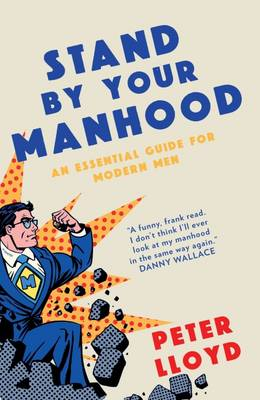 Stand by Your Manhood by Peter Lloyd