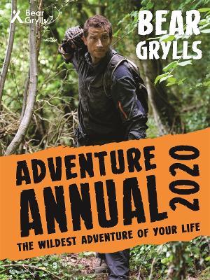 Bear Grylls Adventure Annual 2020 by Bear Grylls