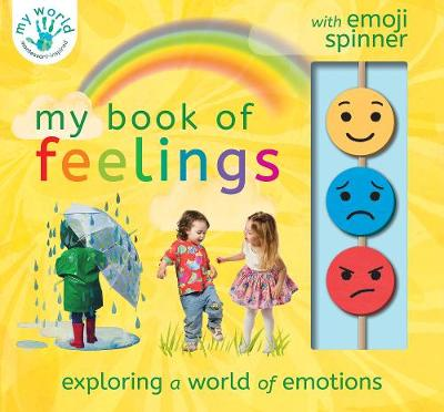 My Book of Feelings: Exploring a world of emotion by Nicola Edwards
