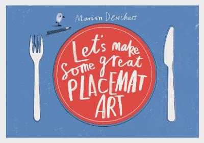 Let's Make Some great Placemat Art by Marion Deuchars