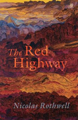 The Red Highway by Nicolas Rothwell