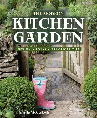 Modern Kitchen Garden by Janelle McCulloch