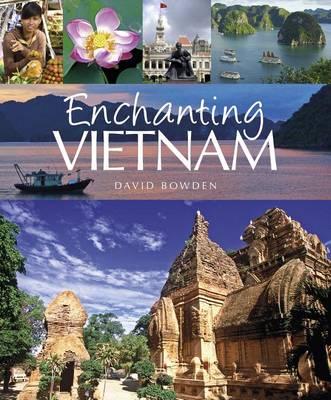 Enchanting Vietnam by David Bowden