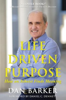 Life Driven Purpose by Dan Barker