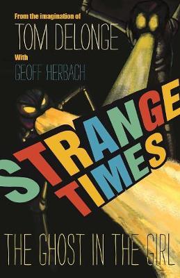 Strange Times by Tom J. Delonge