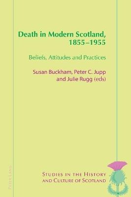 Death in Modern Scotland, 1855-1955 by Susan Buckham