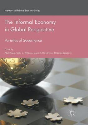 The Informal Economy in Global Perspective: Varieties of Governance by Abel Polese