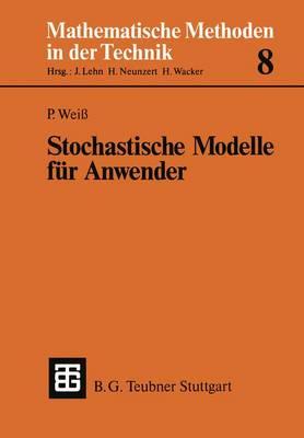 Stochastische Modelle F�r Anwender by Senior Lecturer Peter Weiss