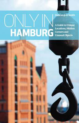 Only in Hamburg by Duncan J. D. Smith